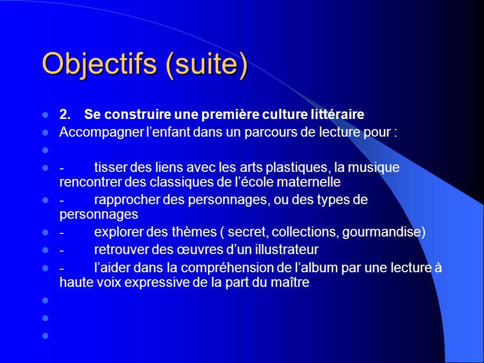 Objectifs (suite) 2. Se construire une première culture littéraire