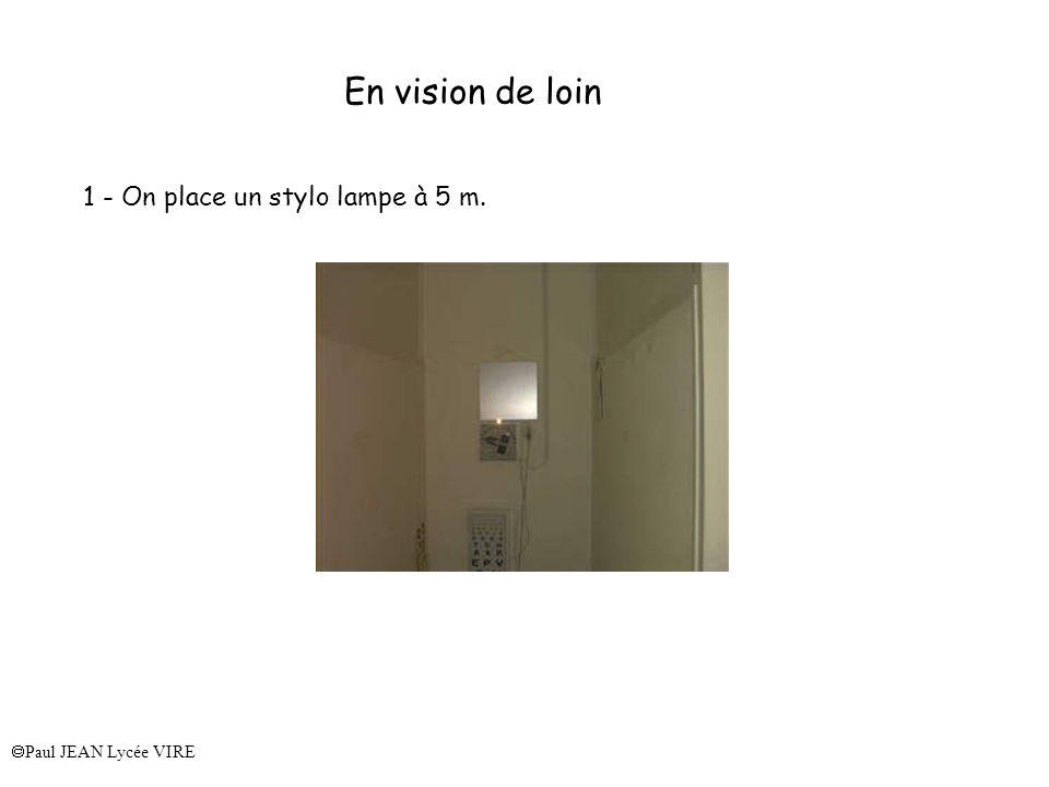 En vision de loin 1 - On place un stylo lampe à 5 m.
