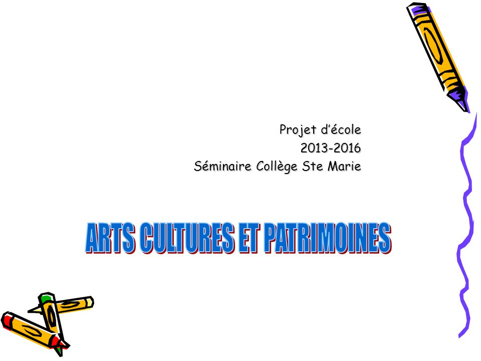 Projet d'école 2013-2016 Séminaire Collège Ste Marie