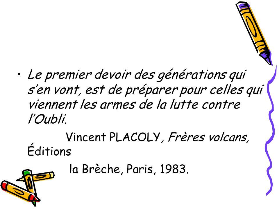 Vincent PLACOLY, Frères volcans, Éditions