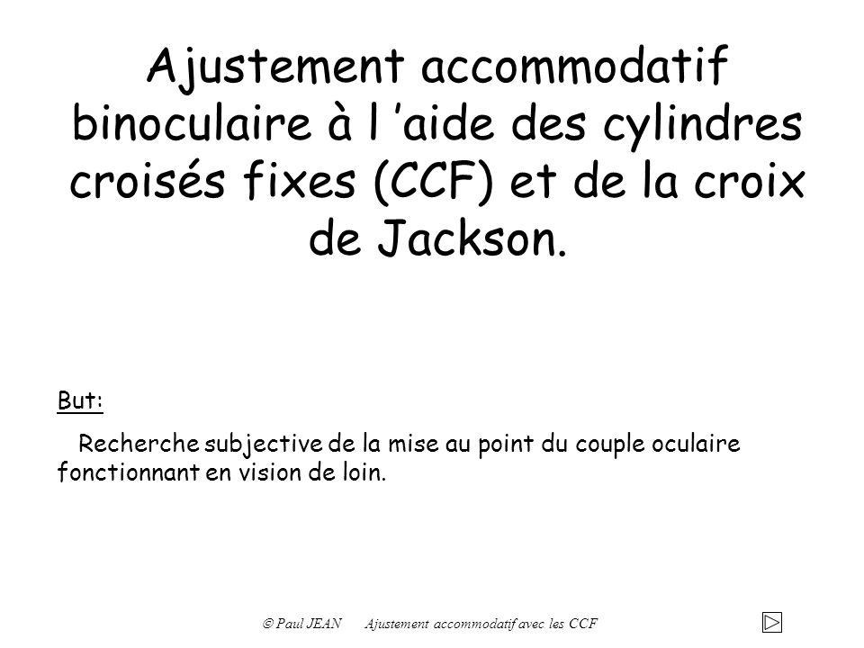 Ajustement accommodatif binoculaire à l 'aide des cylindres croisés fixes (CCF) et de la croix de Jackson.