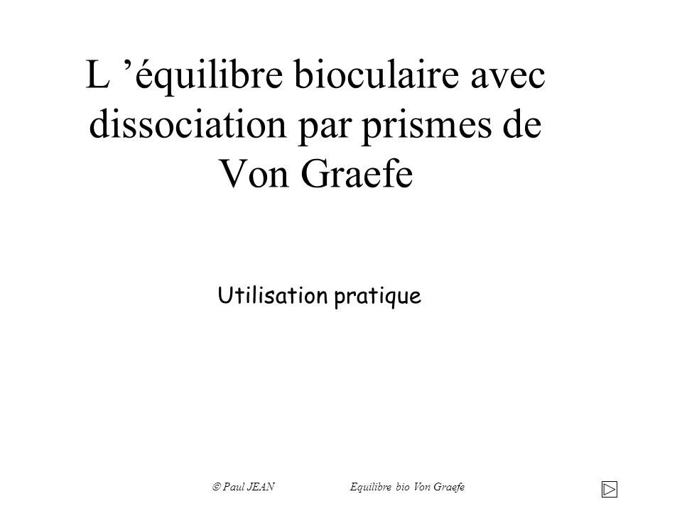 L 'équilibre bioculaire avec dissociation par prismes de Von Graefe