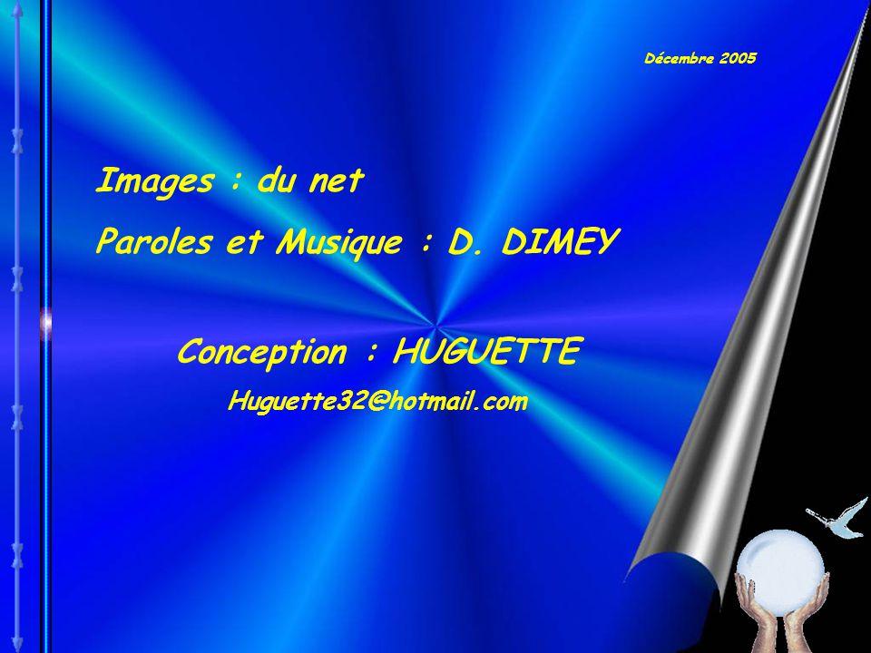 Paroles et Musique : D. DIMEY
