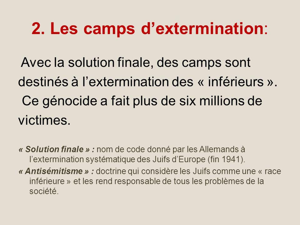 2. Les camps d'extermination: