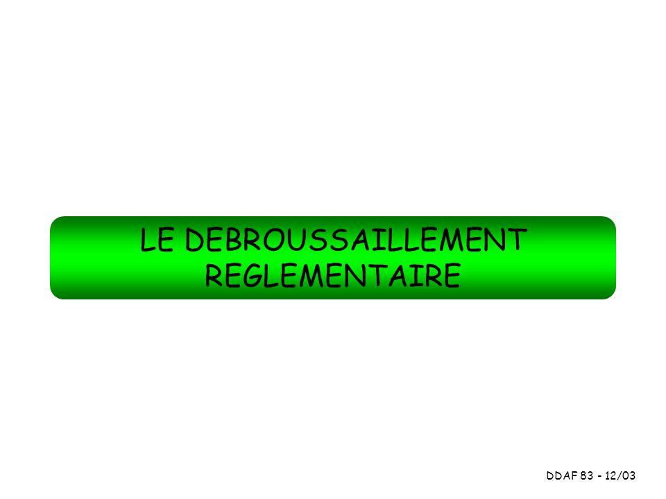 LE DEBROUSSAILLEMENT REGLEMENTAIRE