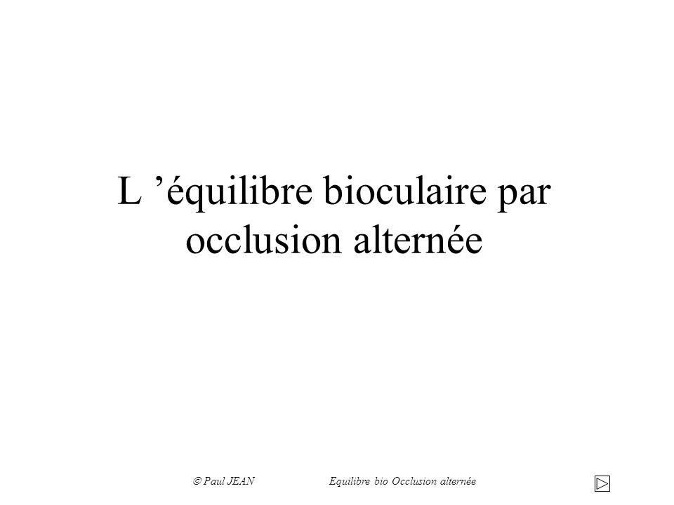 L 'équilibre bioculaire par occlusion alternée