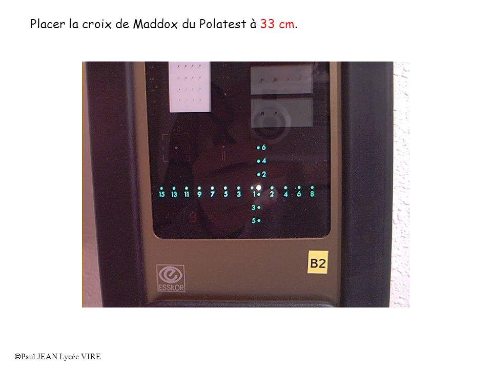 Placer la croix de Maddox du Polatest à 33 cm.