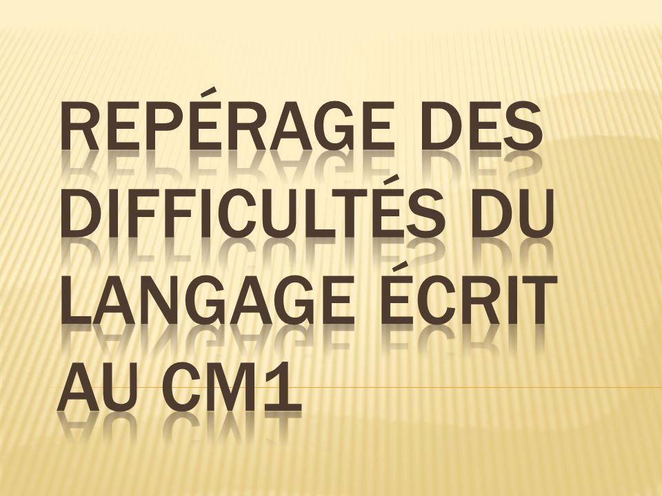 Repérage des Difficultés du Langage écrit au CM1