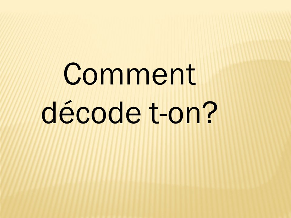 Comment décode t-on