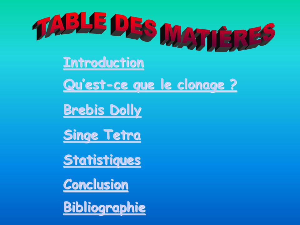TABLE DES MATIÈRES Introduction Qu'est-ce que le clonage