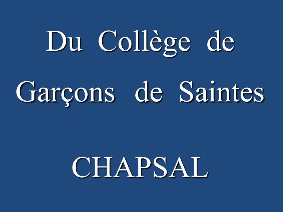 Du Collège de Garçons de Saintes CHAPSAL