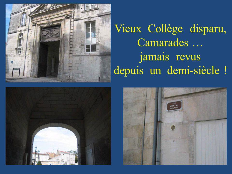 Vieux Collège disparu, Camarades … jamais revus depuis un demi-siècle !