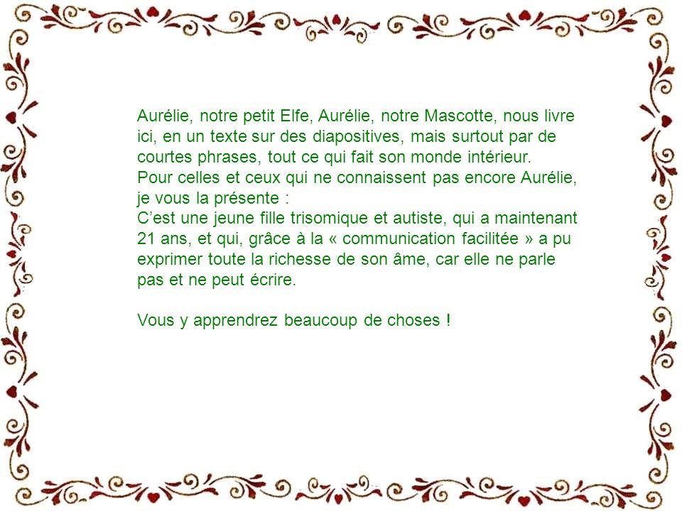 Aurélie, notre petit Elfe, Aurélie, notre Mascotte, nous livre