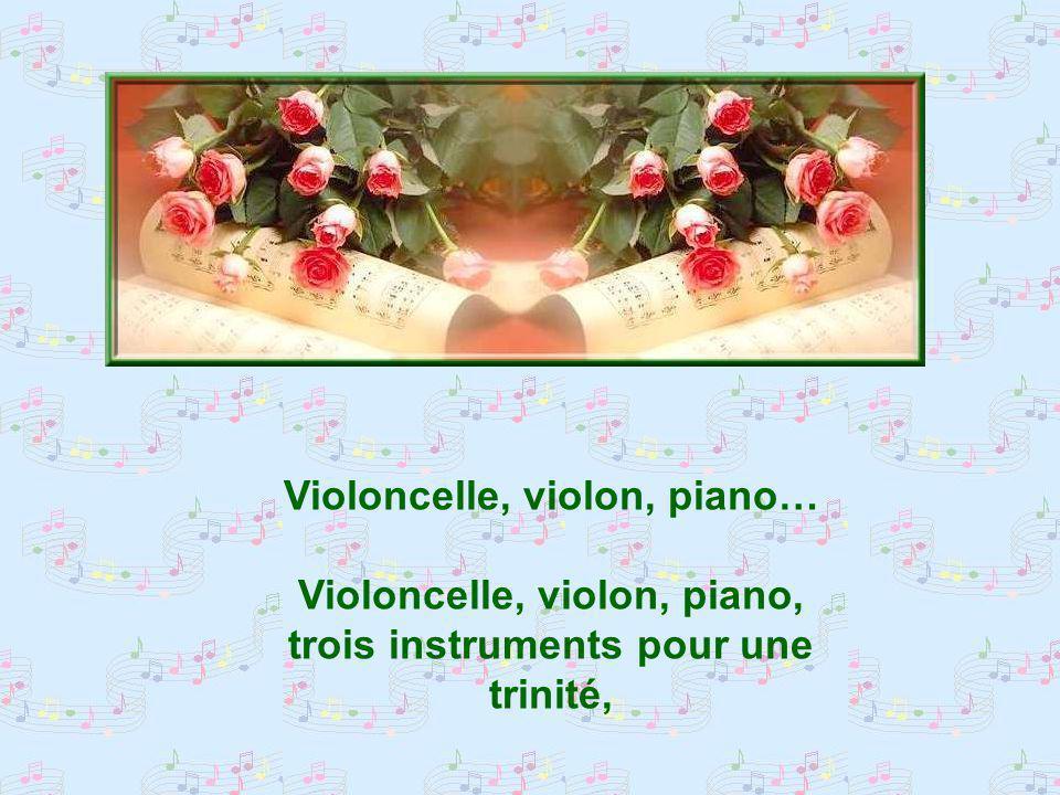 Violoncelle, violon, piano… Violoncelle, violon, piano,