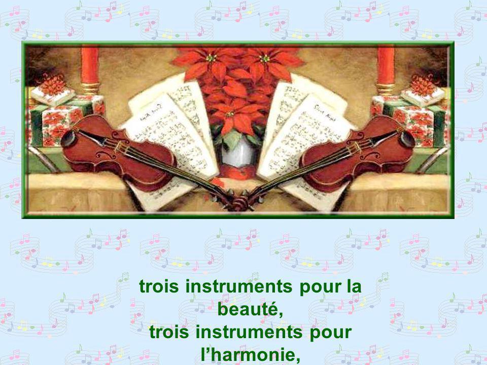 trois instruments pour la beauté, trois instruments pour l'harmonie,
