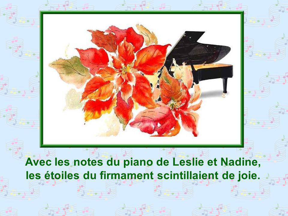 Avec les notes du piano de Leslie et Nadine,