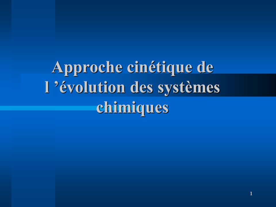 Approche cinétique de l 'évolution des systèmes chimiques