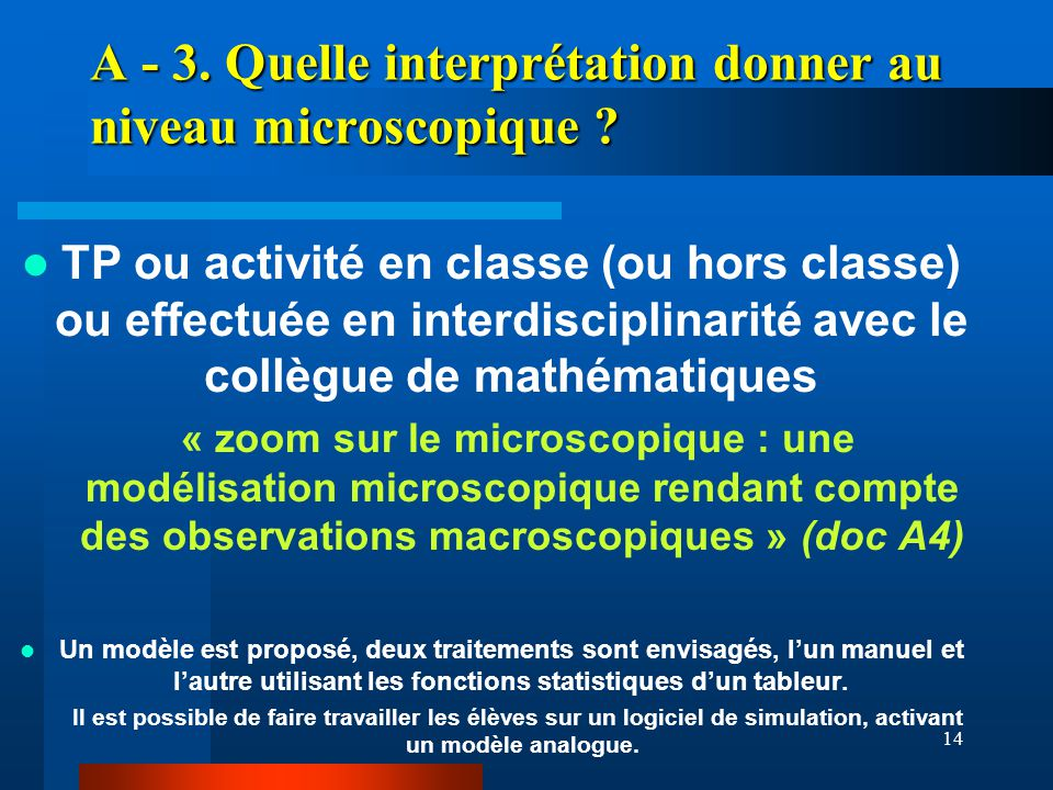 A - 3. Quelle interprétation donner au niveau microscopique