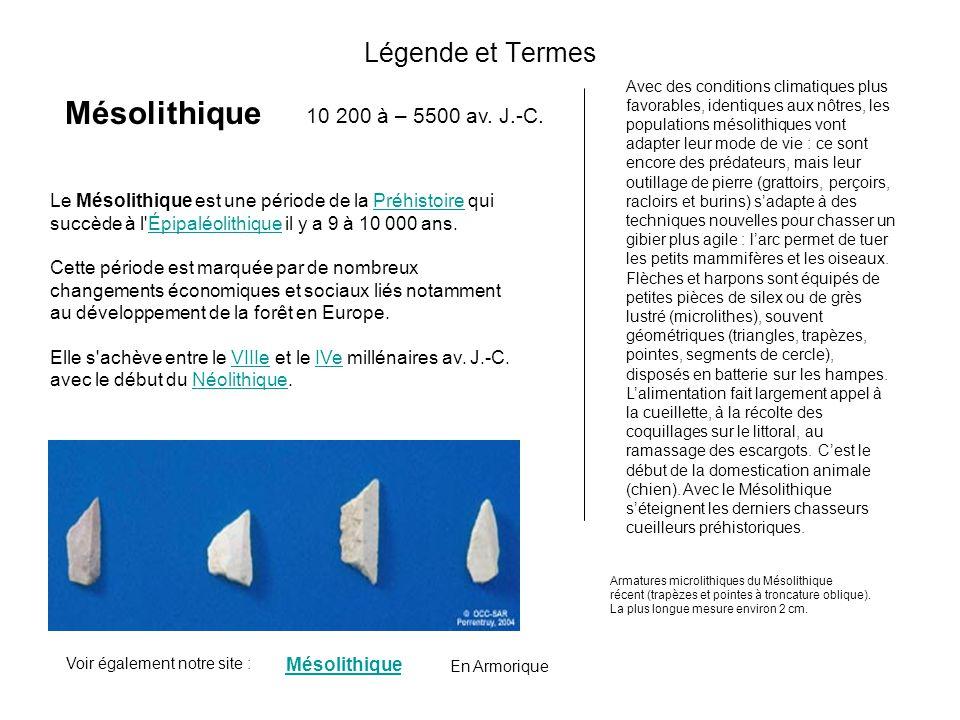 Mésolithique Légende et Termes 10 200 à – 5500 av. J.-C.