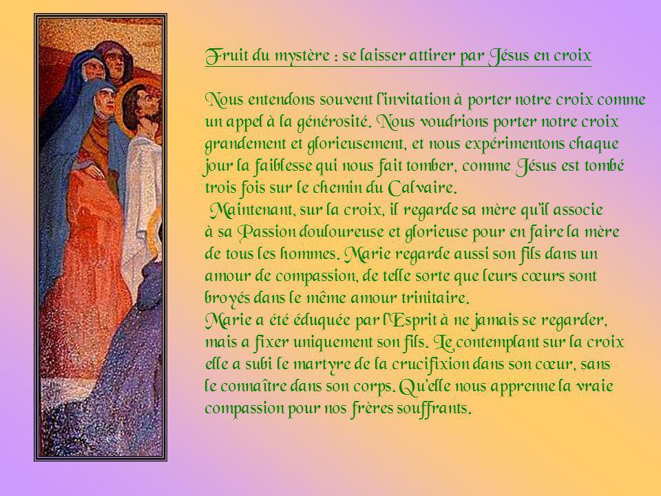 Fruit du mystère : se laisser attirer par Jésus en croix