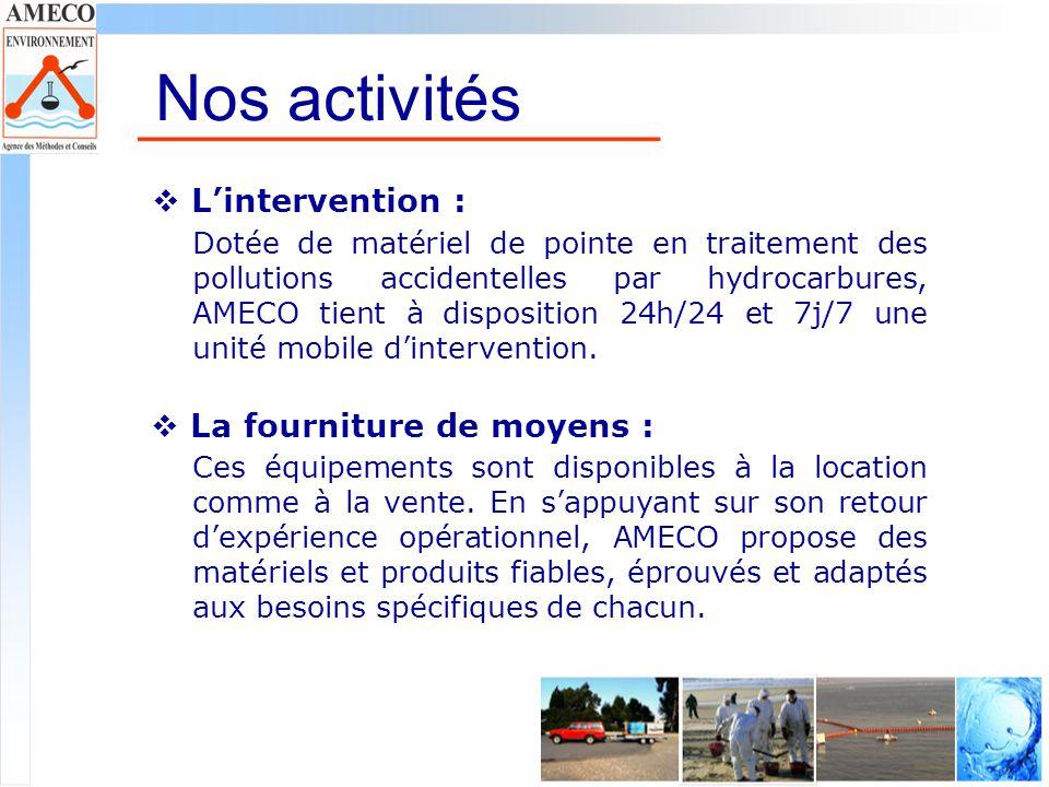 Nos activités L'intervention : La fourniture de moyens :