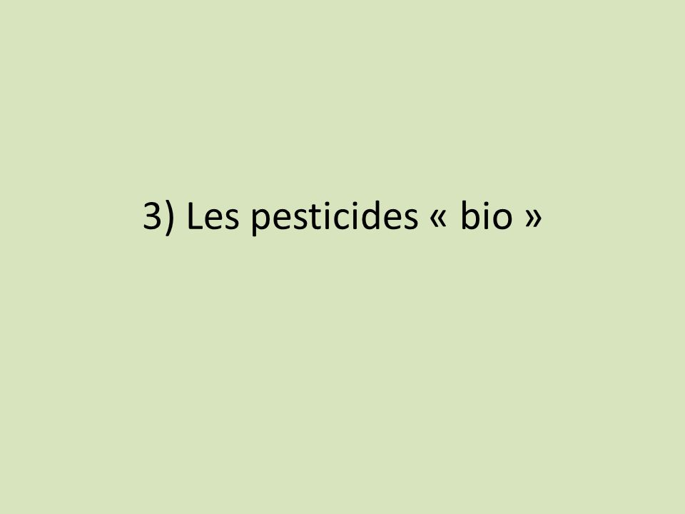 3) Les pesticides « bio »