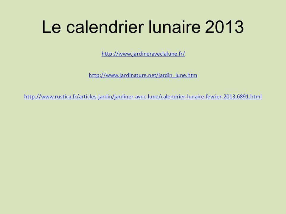 Le calendrier lunaire 2013 http://www.jardineraveclalune.fr/