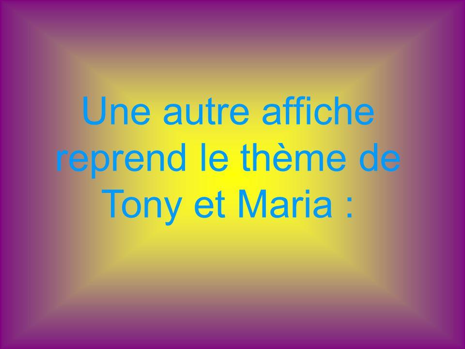 Une autre affiche reprend le thème de Tony et Maria :