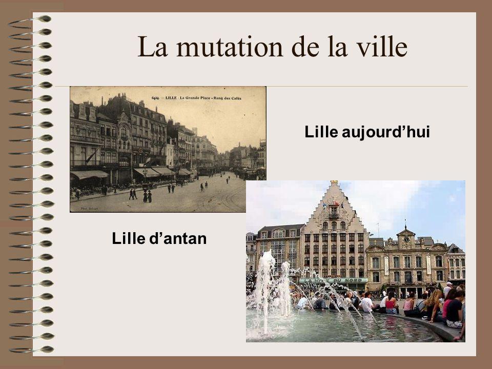 La mutation de la ville Lille aujourd'hui Lille d'antan