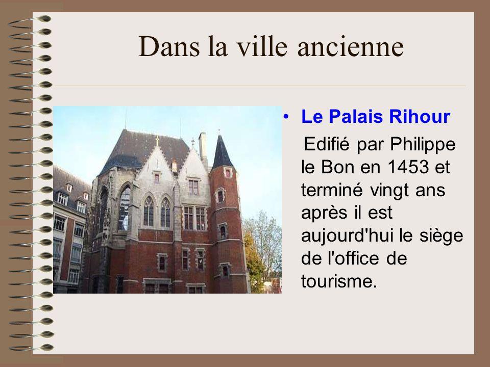 Dans la ville ancienne Le Palais Rihour