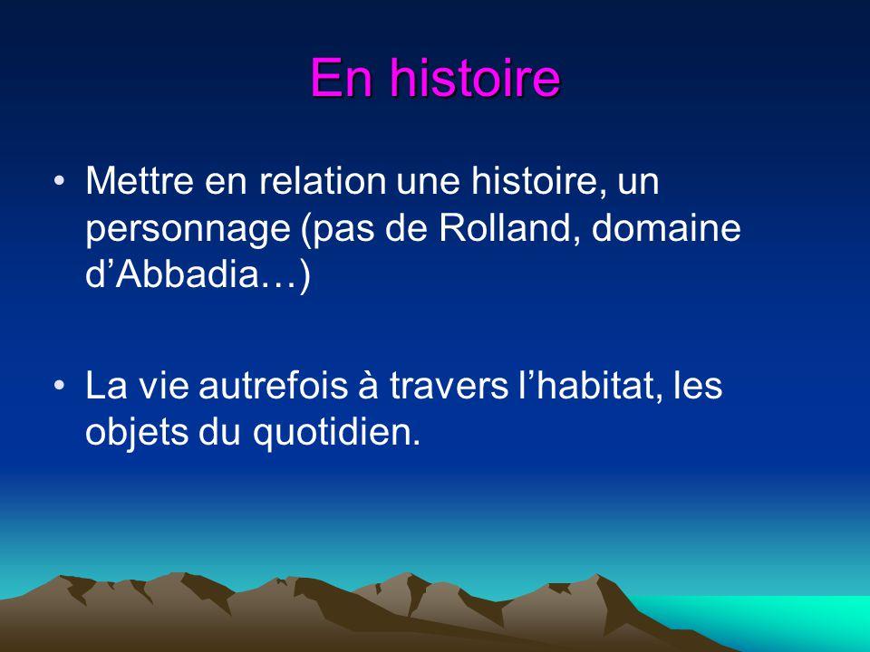 En histoire Mettre en relation une histoire, un personnage (pas de Rolland, domaine d'Abbadia…)