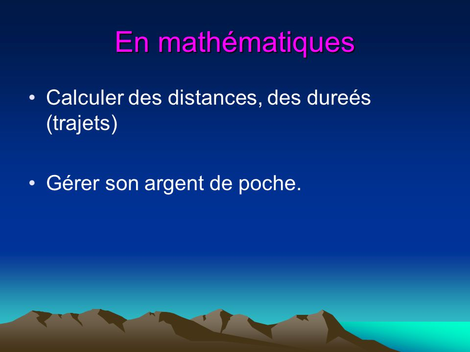 En mathématiques Calculer des distances, des dureés (trajets)