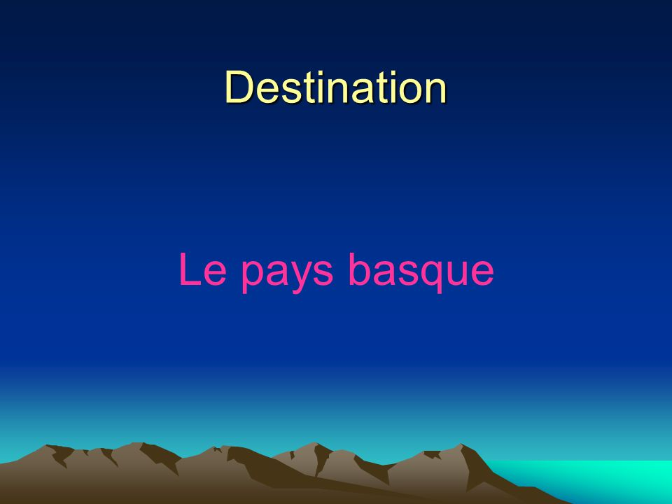 Destination Le pays basque