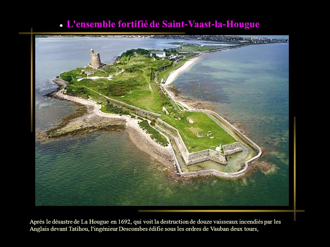 L ensemble fortifié de Saint-Vaast-la-Hougue