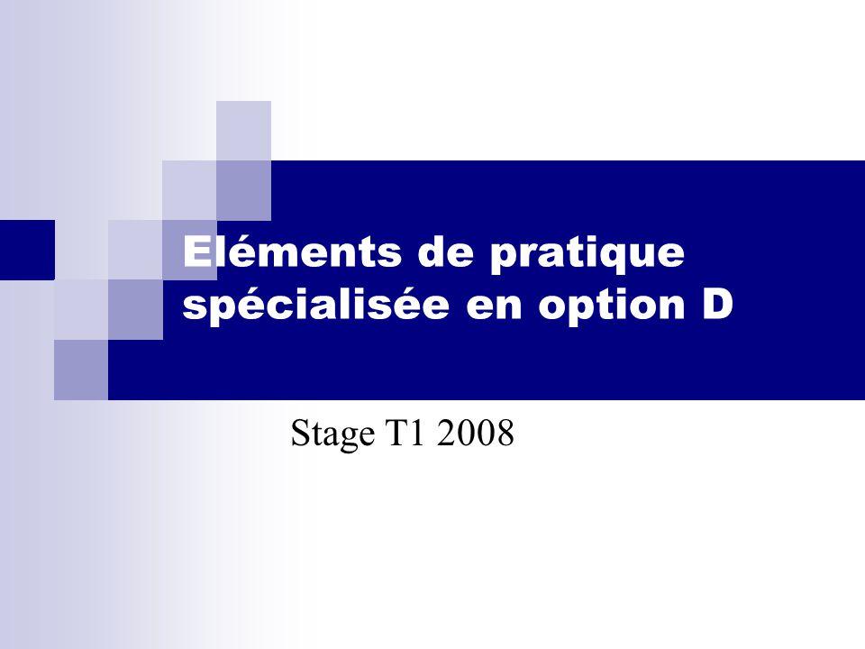 Eléments de pratique spécialisée en option D