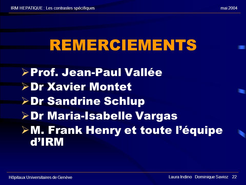 REMERCIEMENTS Prof. Jean-Paul Vallée Dr Xavier Montet