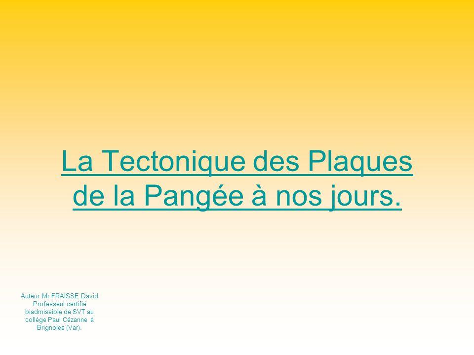 La Tectonique des Plaques de la Pangée à nos jours.