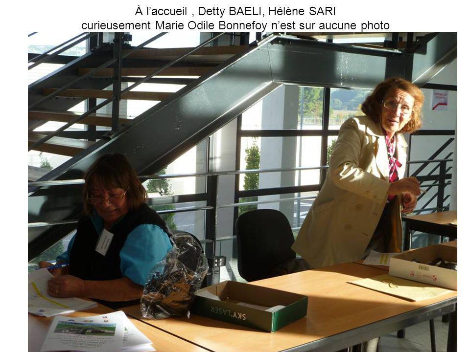 À l'accueil , Detty BAELI, Hélène SARI curieusement Marie Odile Bonnefoy n'est sur aucune photo