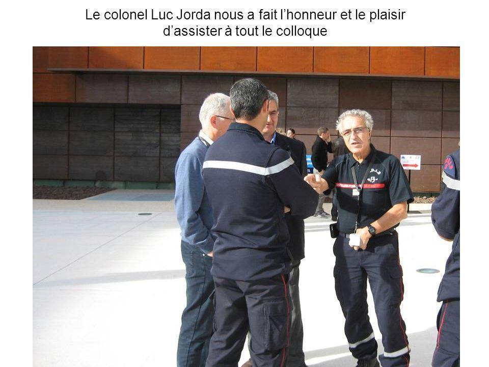 Le colonel Luc Jorda nous a fait l'honneur et le plaisir d'assister à tout le colloque