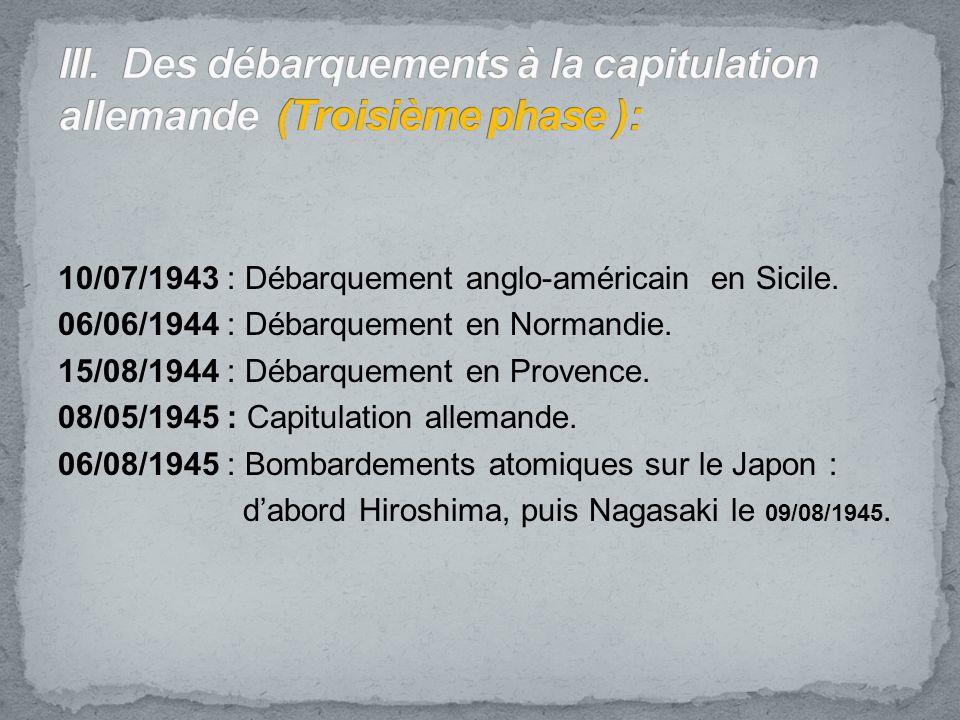 III. Des débarquements à la capitulation allemande (Troisième phase ):