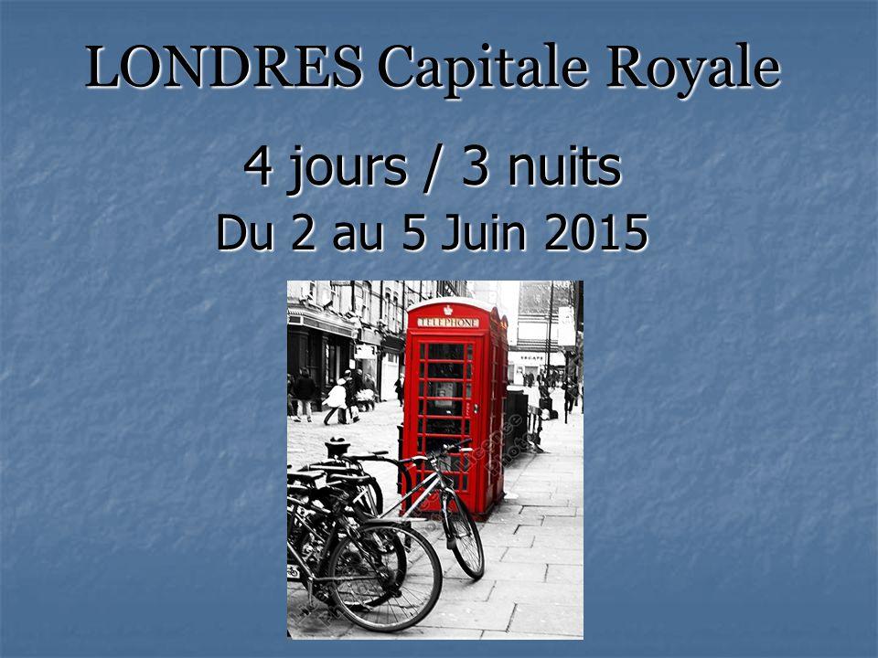 LONDRES Capitale Royale