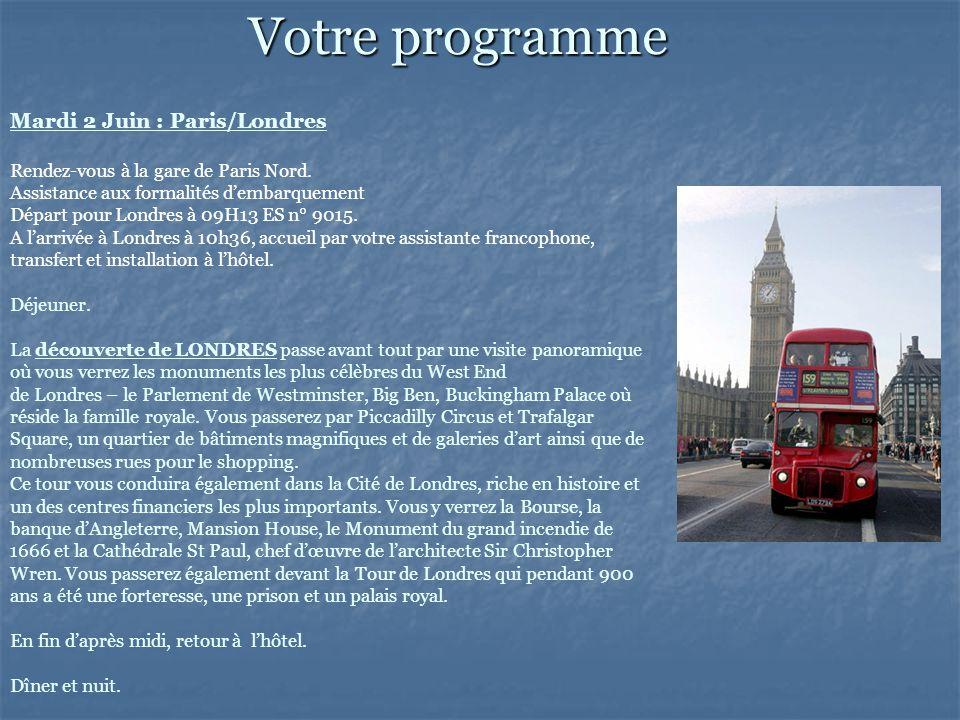 Votre programme Mardi 2 Juin : Paris/Londres