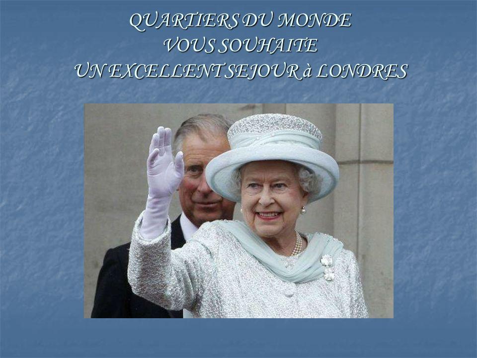QUARTIERS DU MONDE VOUS SOUHAITE UN EXCELLENT SEJOUR à LONDRES