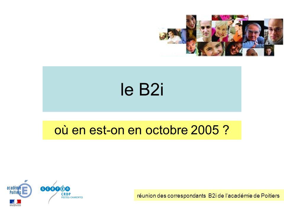le B2i où en est-on en octobre 2005
