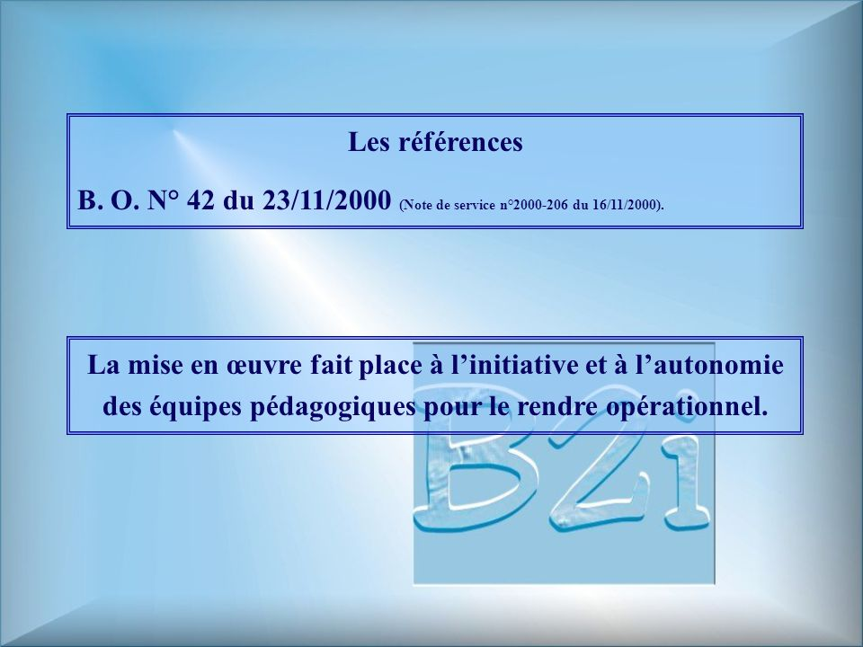Les références B. O. N° 42 du 23/11/2000 (Note de service n°2000-206 du 16/11/2000).