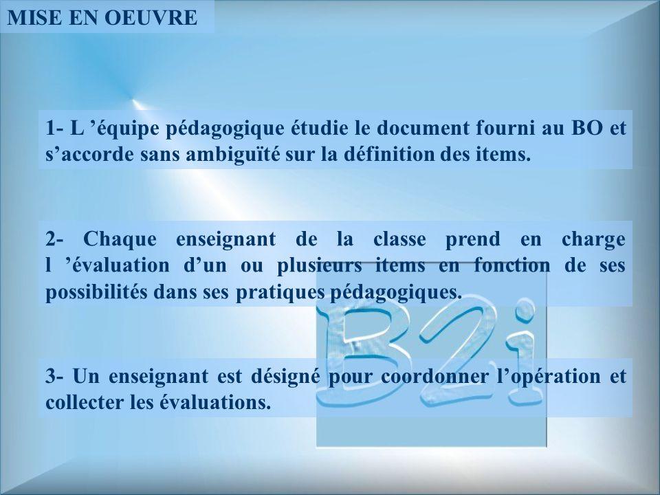 MISE EN OEUVRE 1- L 'équipe pédagogique étudie le document fourni au BO et s'accorde sans ambiguïté sur la définition des items.