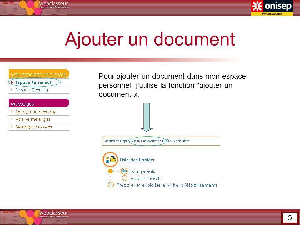 Ajouter un document Pour ajouter un document dans mon espace personnel, j'utilise la fonction ajouter un document ».