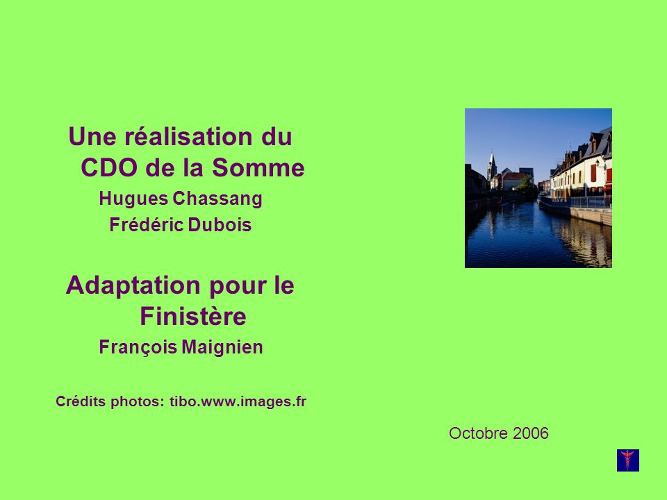 Une réalisation du CDO de la Somme Adaptation pour le Finistère