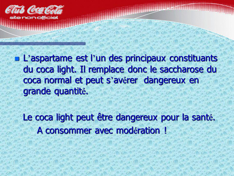 L'aspartame est l'un des principaux constituants du coca light
