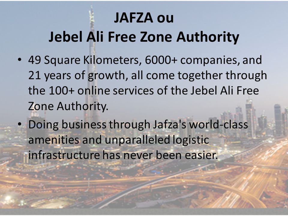 JAFZA ou Jebel Ali Free Zone Authority